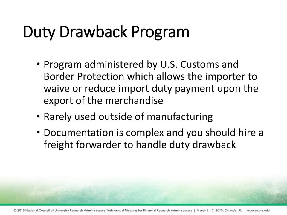 import duty payment upon the export of the merchandise Rarely used outside