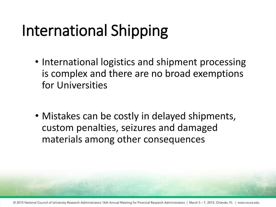 Universities Mistakes can be costly in delayed shipments,