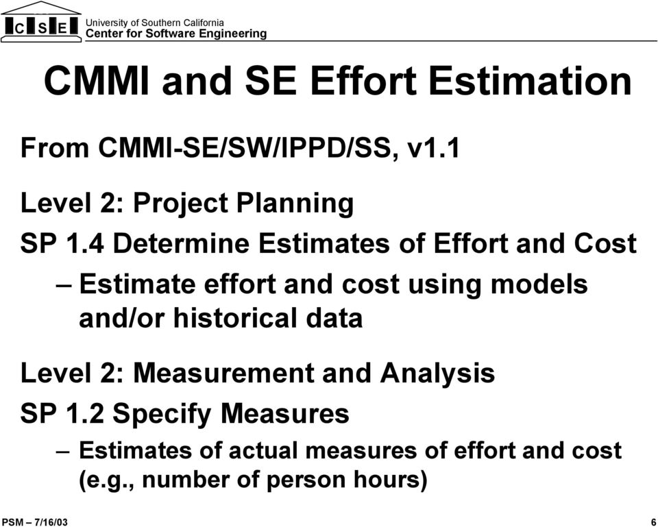 4 Determine Estimates of Effort and Cost Estimate effort and cost using models