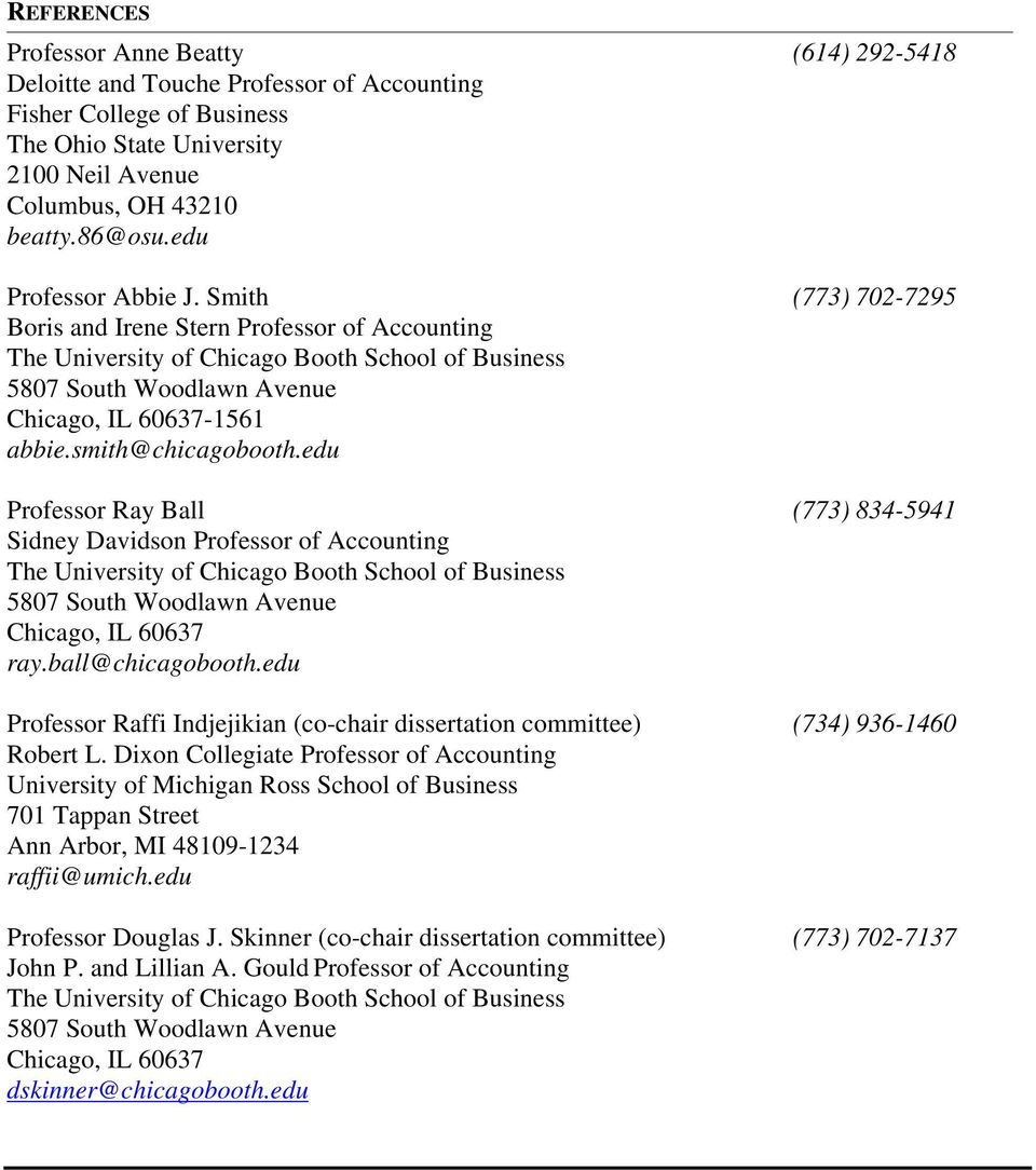 edu Professor Ray Ball (773) 834-5941 Sidney Davidson Professor of Accounting Chicago, IL 60637 ray.ball@chicagobooth.