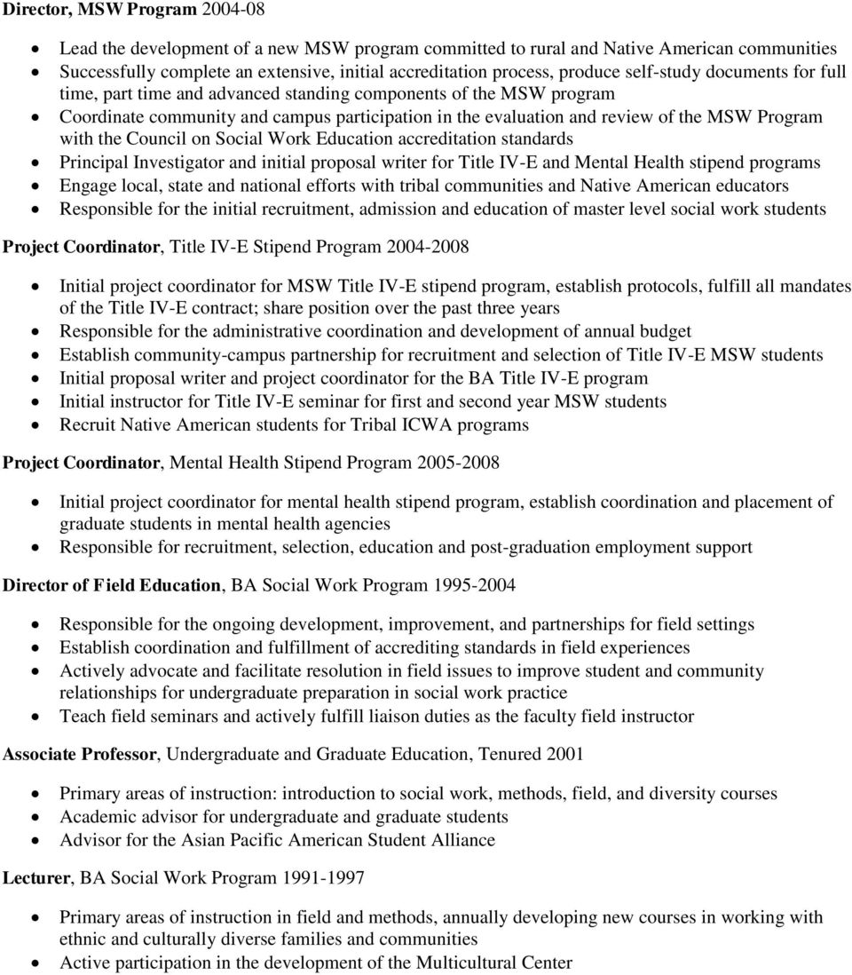 the Council on Social Work Education accreditation standards Principal Investigator and initial proposal writer for Title IV-E and Mental Health stipend programs Engage local, state and national