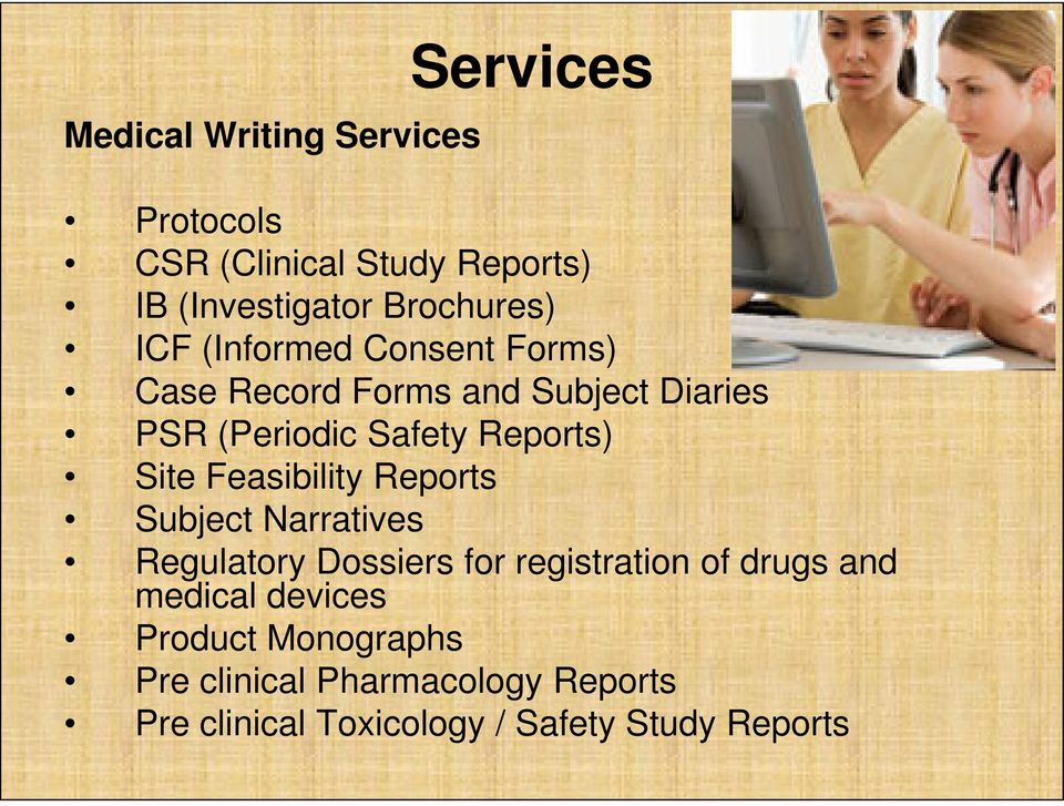 Feasibility Reports Subject Narratives Regulatory Dossiers for registration of drugs and medical
