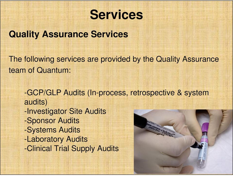 (In-process, retrospective & system audits) -Investigator Site Audits