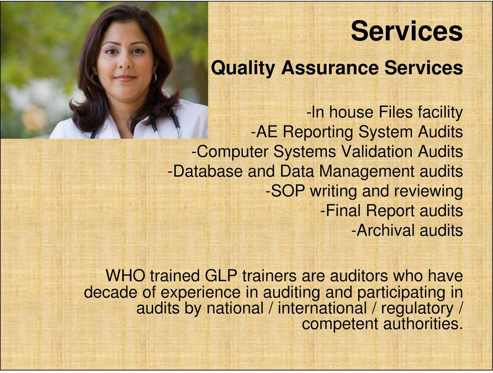 Report audits -Archival audits WHO trained GLP trainers are auditors who have decade of experience