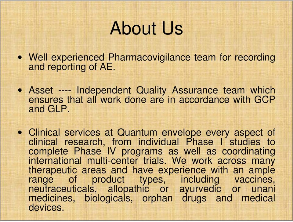 Clinical services at Quantum envelope every aspect of clinical research, from individual Phase I studies to complete Phase IV programs as well as