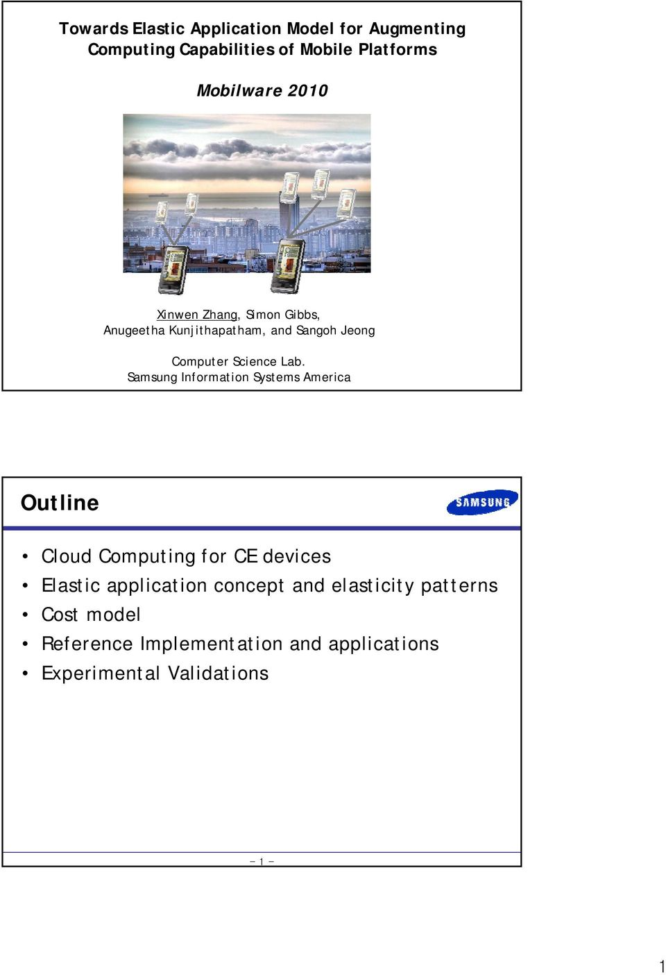 Samsung Information Systems America Outline Computing for CE devices Elastic application concept
