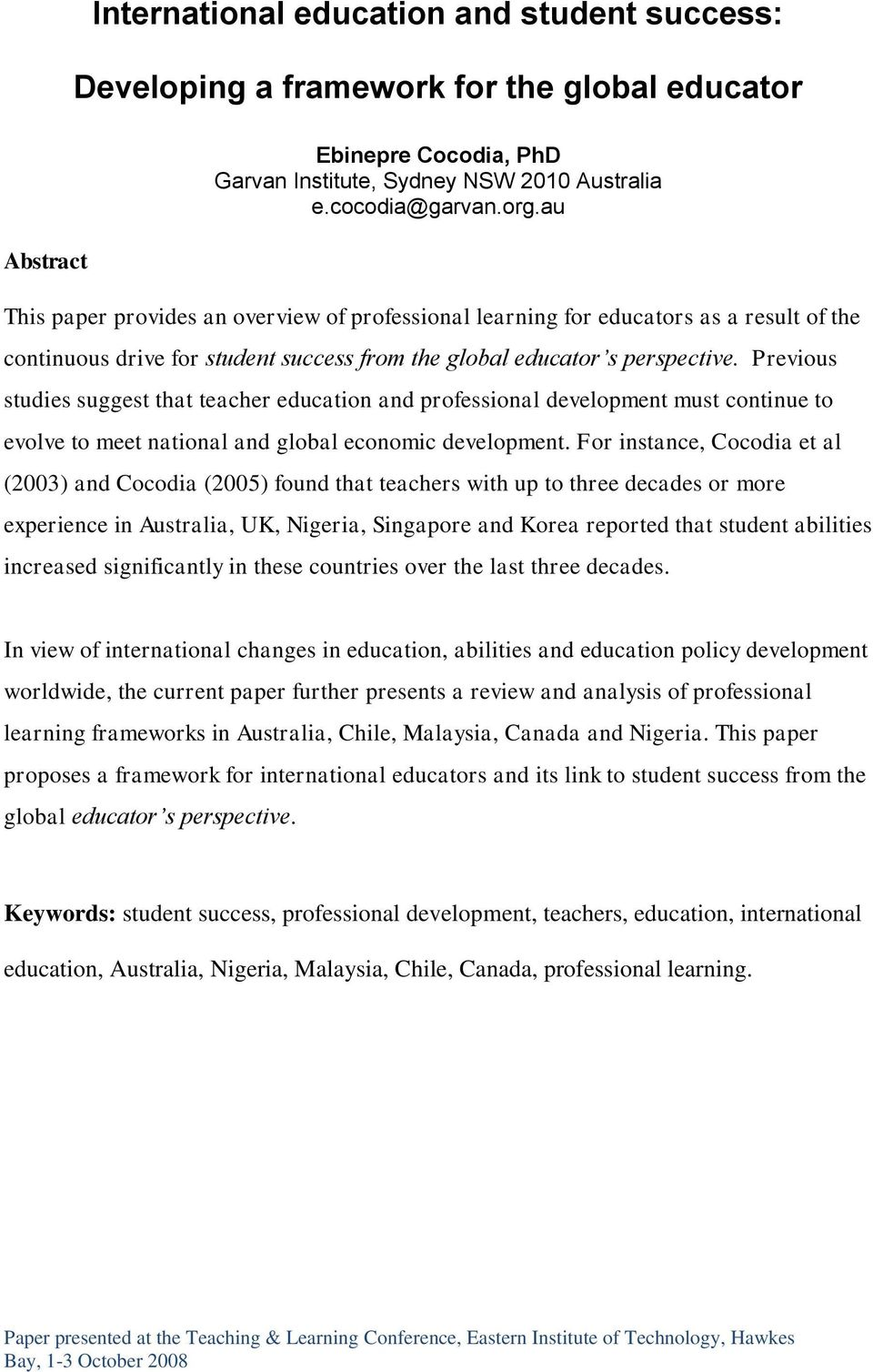 Previous studies suggest that teacher education and professional development must continue to evolve to meet national and global economic development.