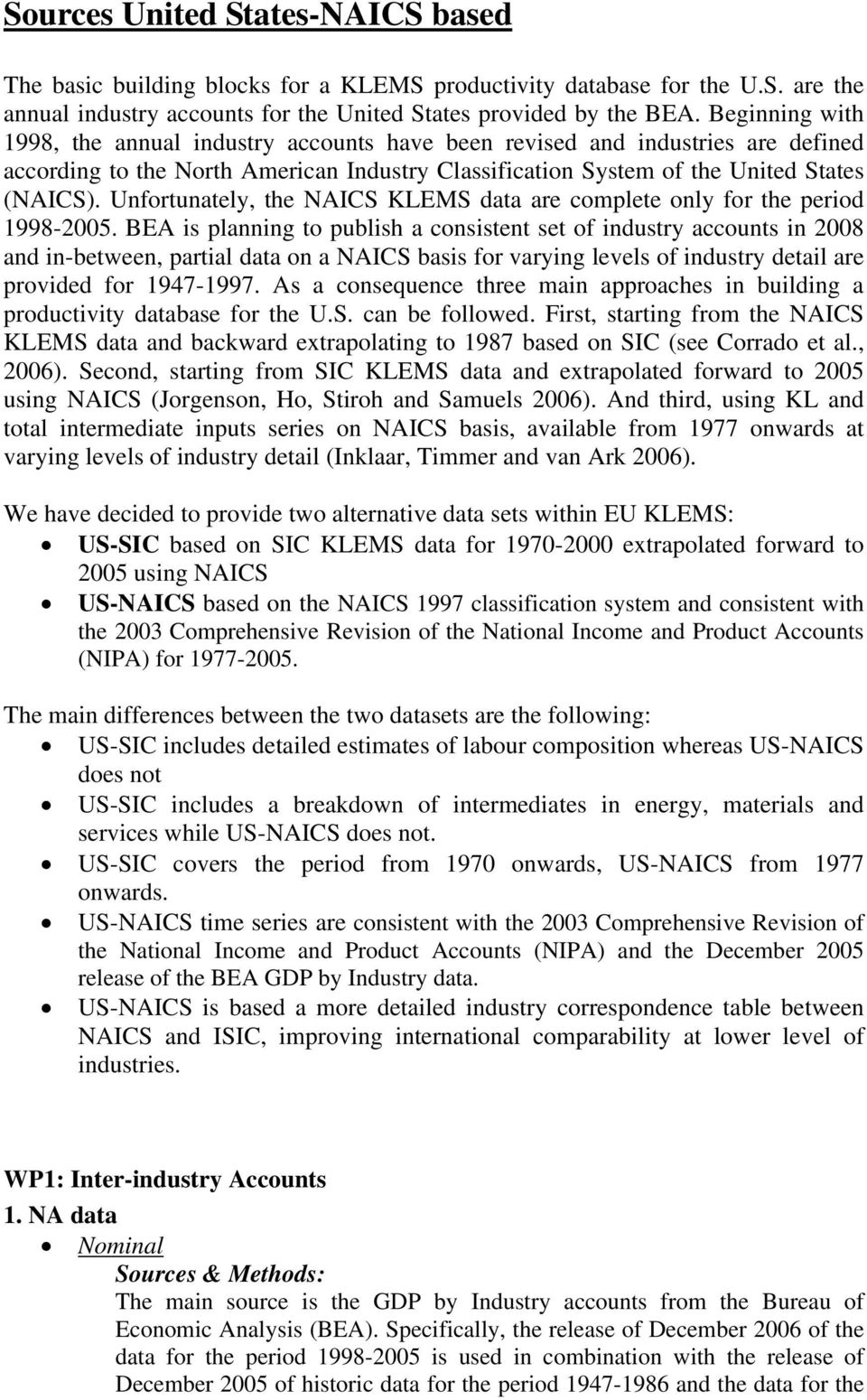 Unfortunately, the NAICS KLEMS data are complete only for the period 1998-2005.