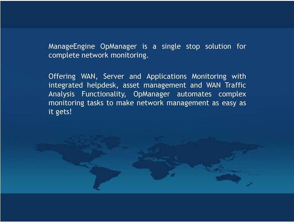 Offering WAN, Server and Applications Monitoring with integrated helpdesk,