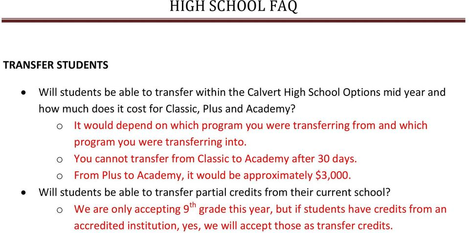 o You cannot transfer from Classic to Academy after 30 days. o From Plus to Academy, it would be approximately $3,000.