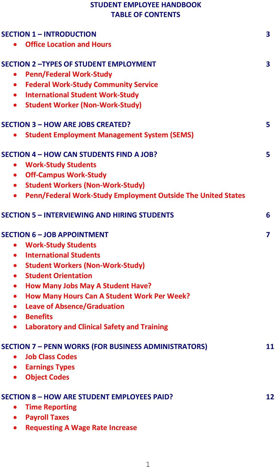 5 Work-Study Students Off-Campus Work-Study Student Workers (Non-Work-Study) Penn/Federal Work-Study Employment Outside The United States SECTION 5 INTERVIEWING AND HIRING STUDENTS 6 SECTION 6 JOB