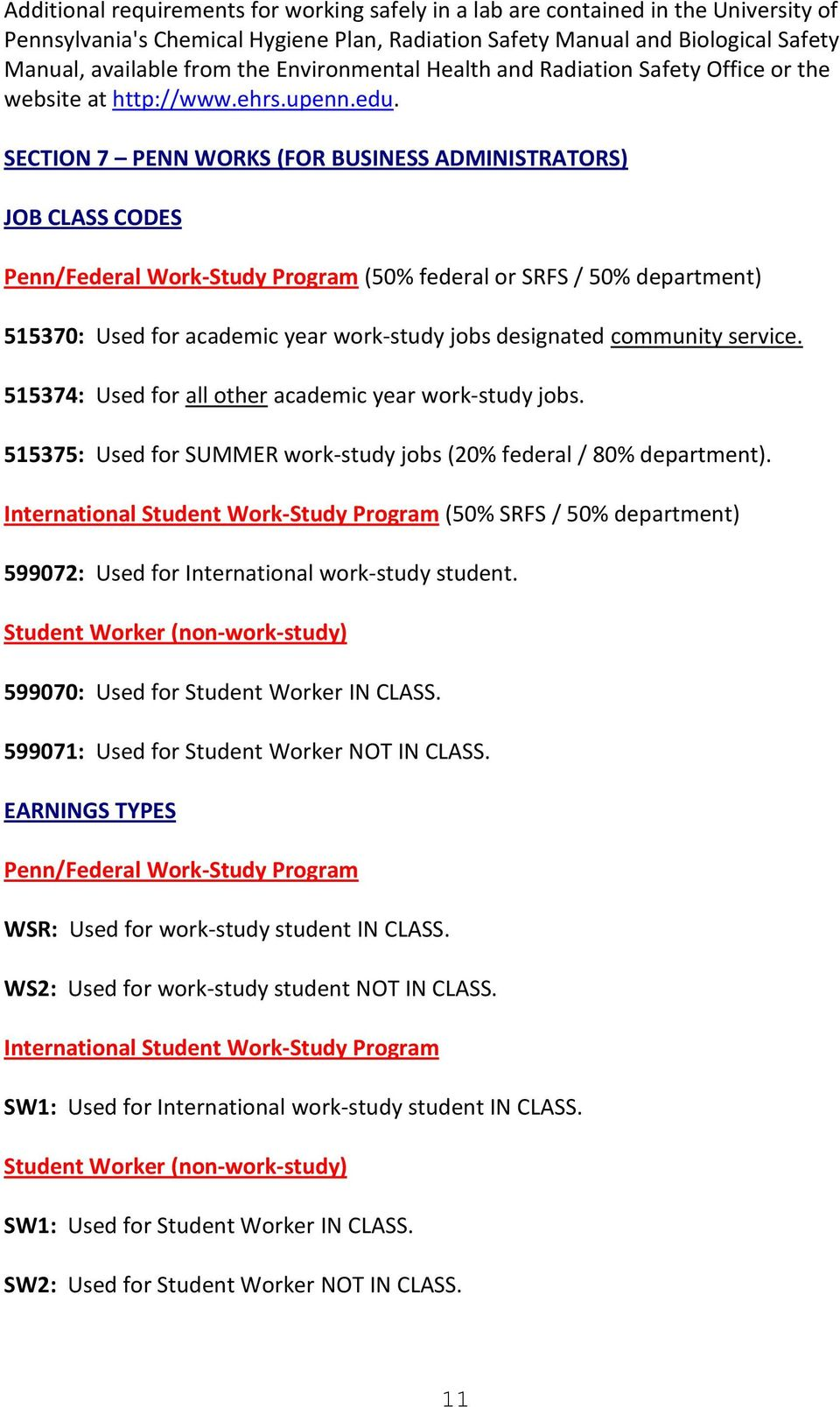 SECTION 7 PENN WORKS (FOR BUSINESS ADMINISTRATORS) JOB CLASS CODES Penn/Federal Work-Study Program (50% federal or SRFS / 50% department) 515370: Used for academic year work-study jobs designated