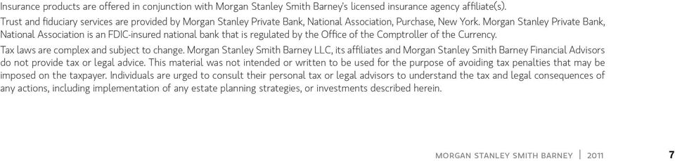 Morgan Stanley Private Bank, National Association is an FDIC-insured national bank that is regulated by the Office of the Comptroller of the Currency. Tax laws are complex and subject to change.