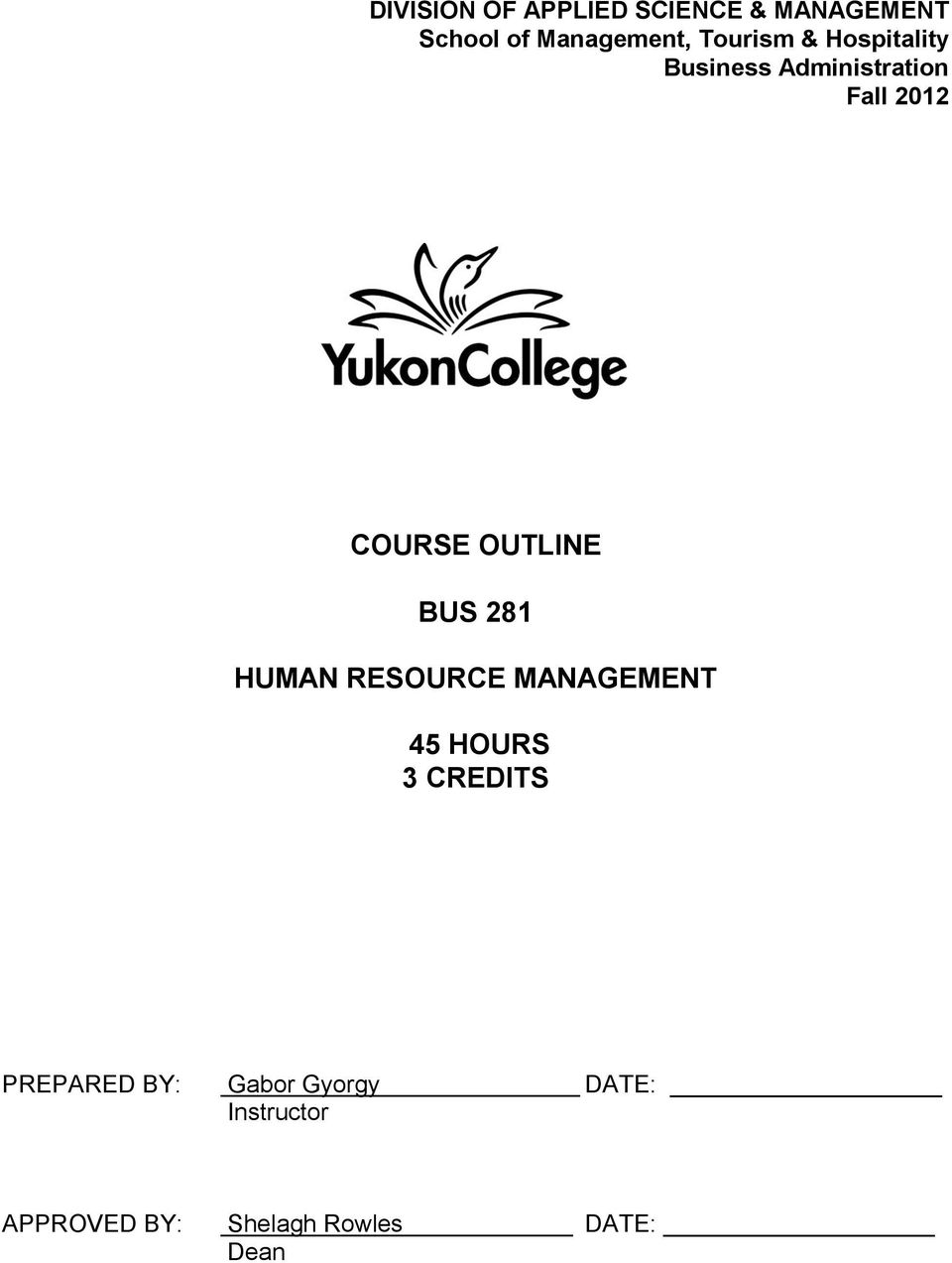 OUTLINE BUS 281 HUMAN RESOURCE MANAGEMENT 45 HOURS 3 CREDITS