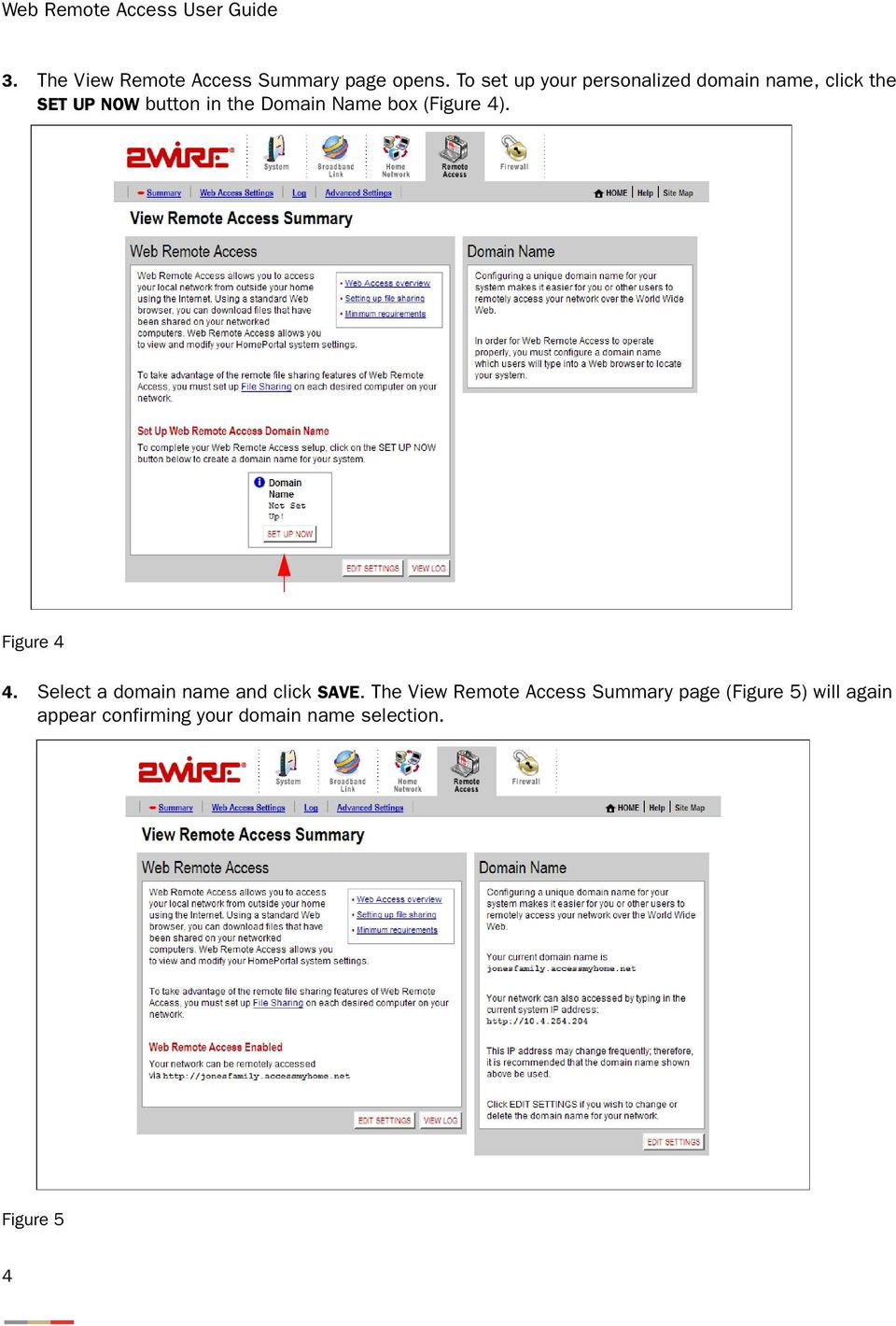 Domain Name box (Figure 4). Figure 4 4. Select a domain name and click SAVE.