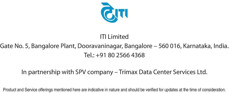 : +91 80 2566 4368 In partnership with SPV company Trimax Data Center Services