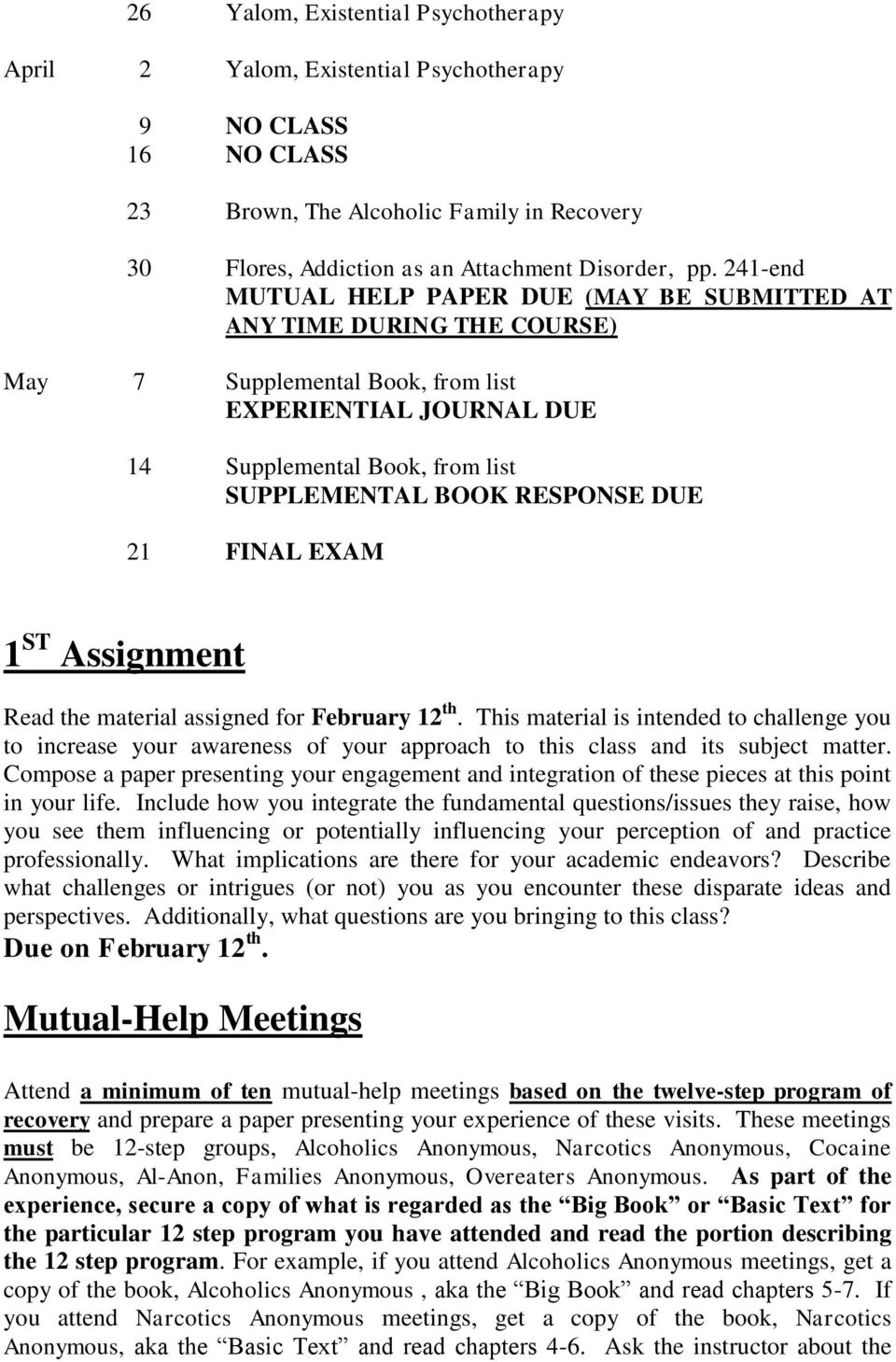 DUE 21 FINAL EXAM 1 ST Assignment Read the material assigned for February 12 th.