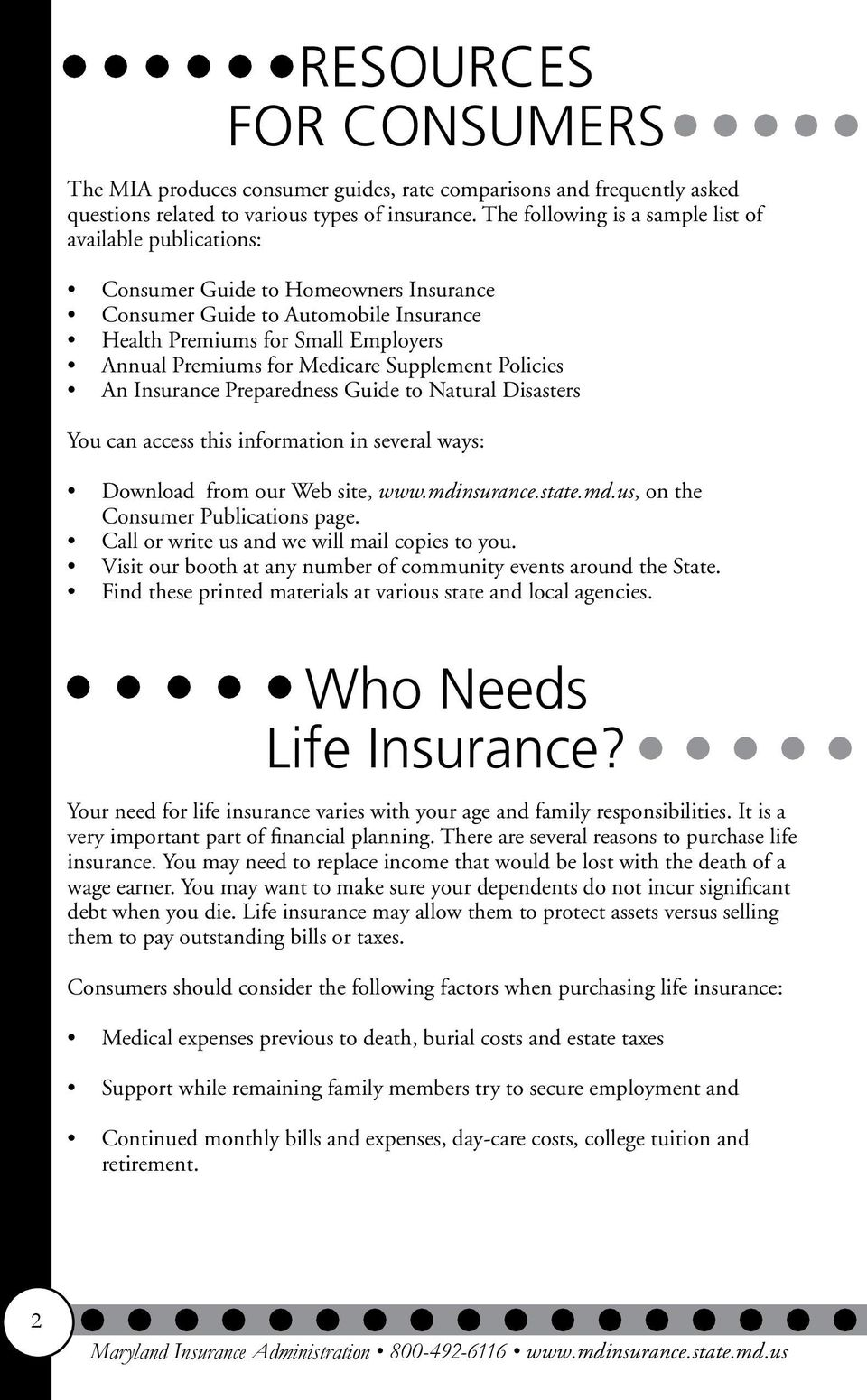 Medicare Supplement Policies An Insurance Preparedness Guide to Natural Disasters You can access this information in several ways: Download from our Web site, www.mdi