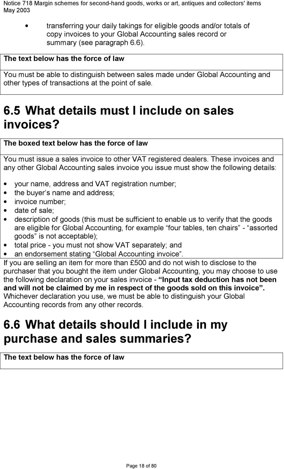5 What details must I include on sales invoices? The boxed text below has the force of law You must issue a sales invoice to other VAT registered dealers.
