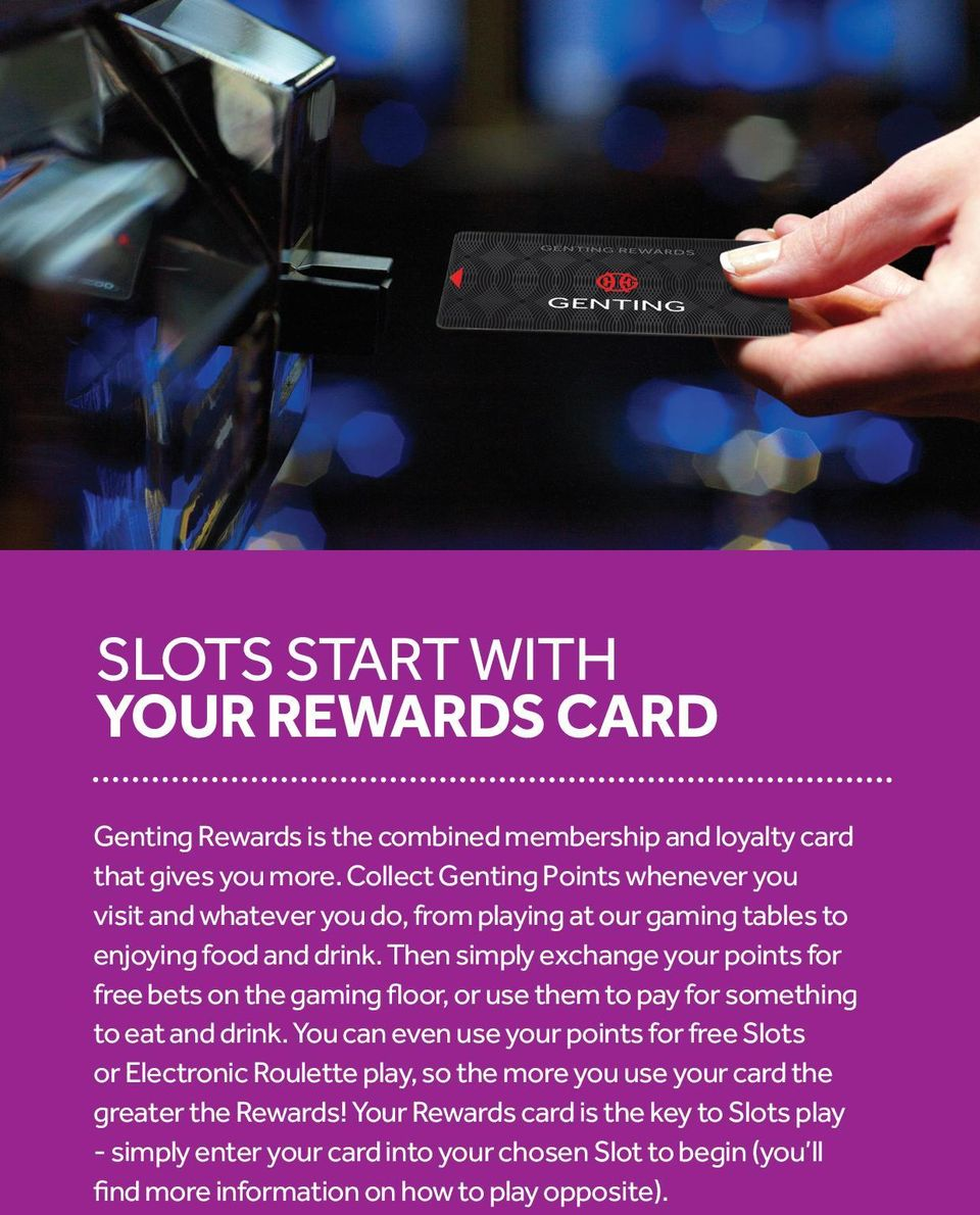 Then simply exchange your points for free bets on the gaming floor, or use them to pay for something to eat and drink.