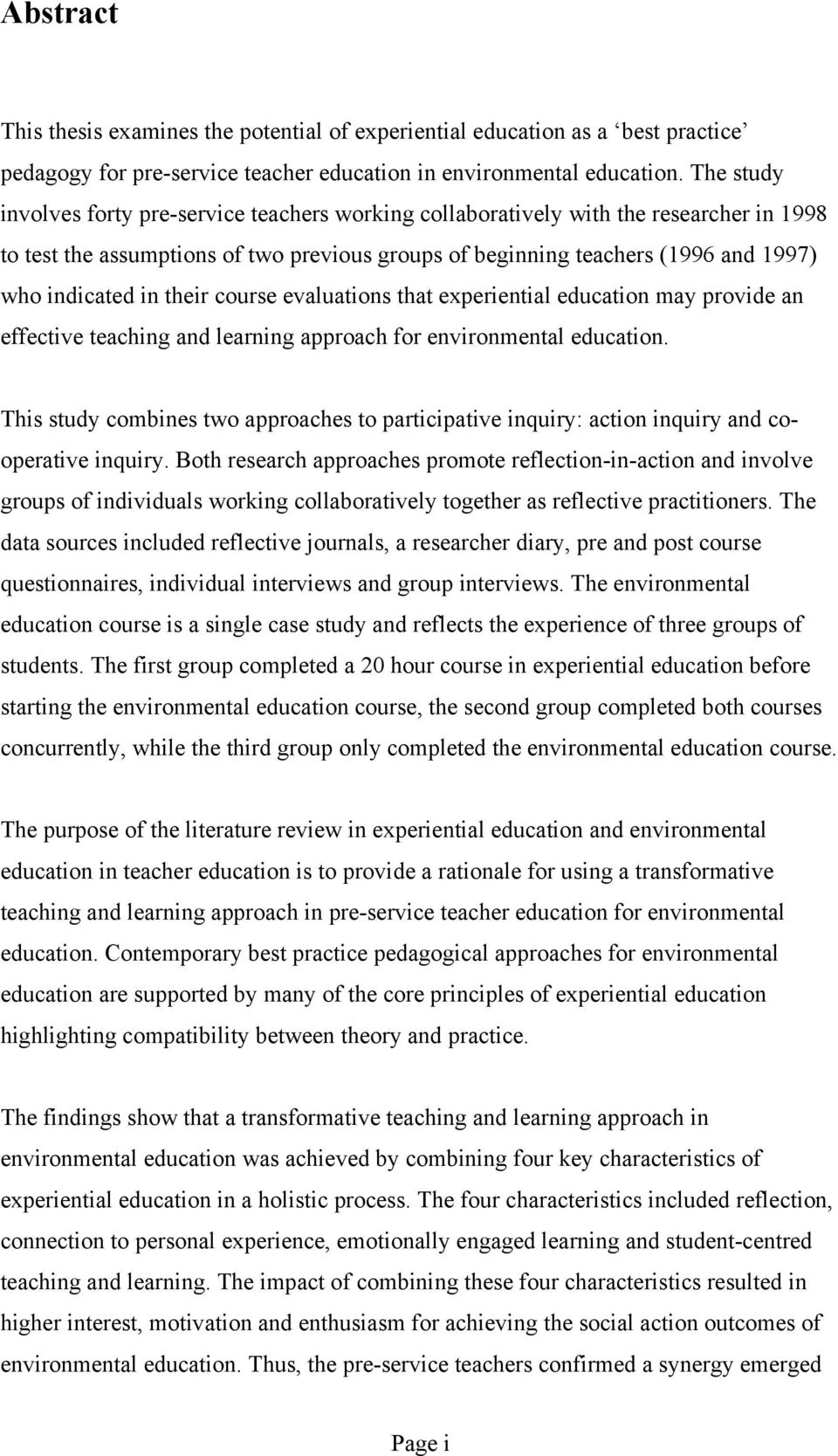 their course evaluations that experiential education may provide an effective teaching and learning approach for environmental education.