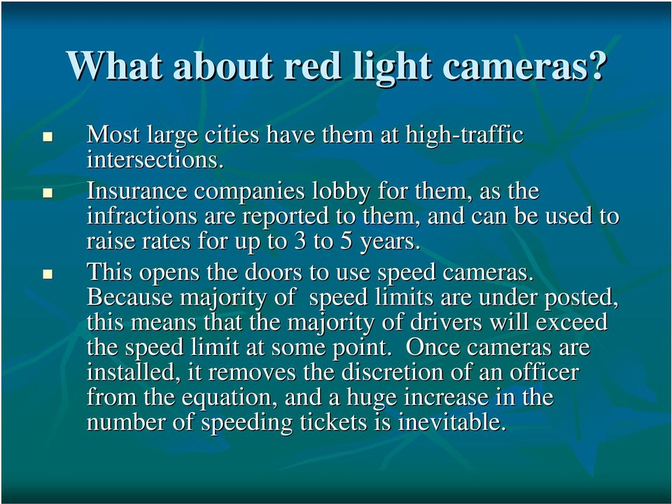 This opens the doors to use speed cameras.