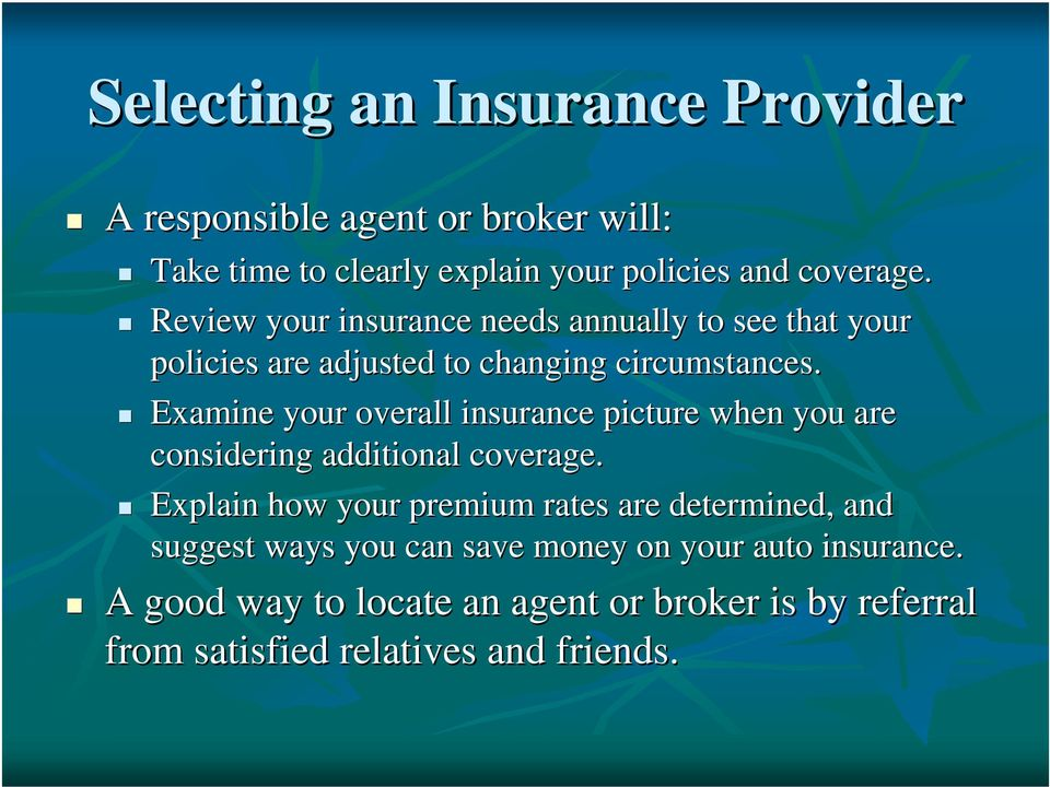 Examine your overall insurance picture when you are considering additional coverage.