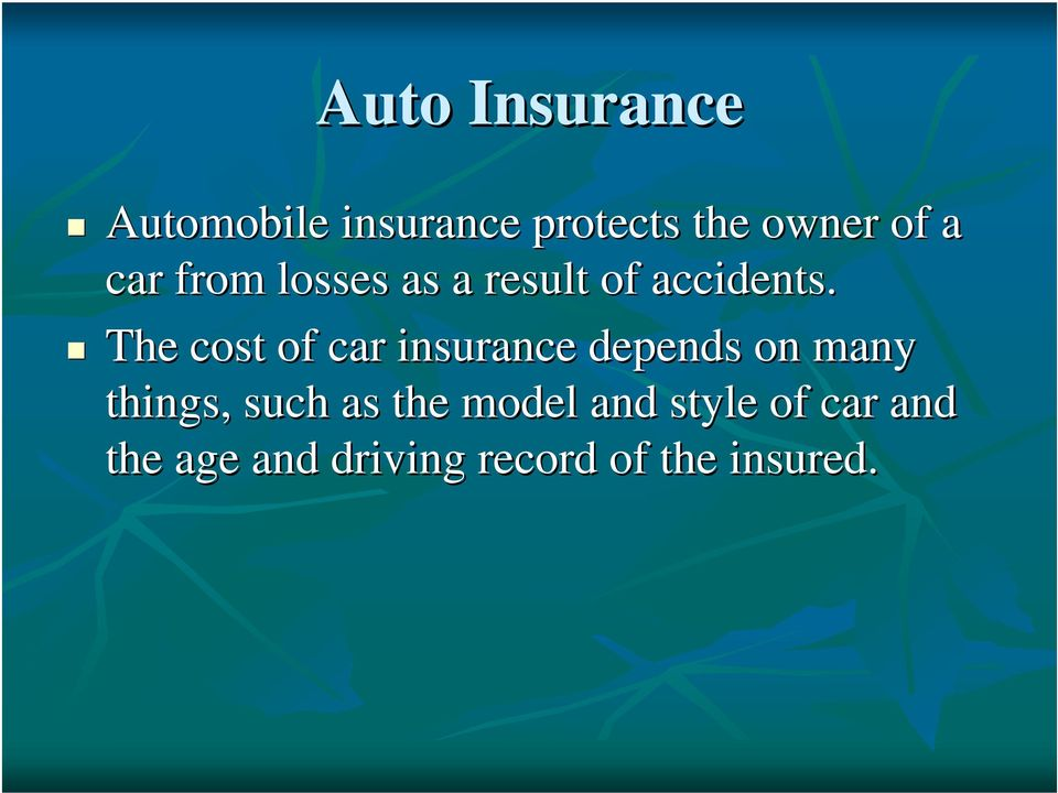 The cost of car insurance depends on many things, such as