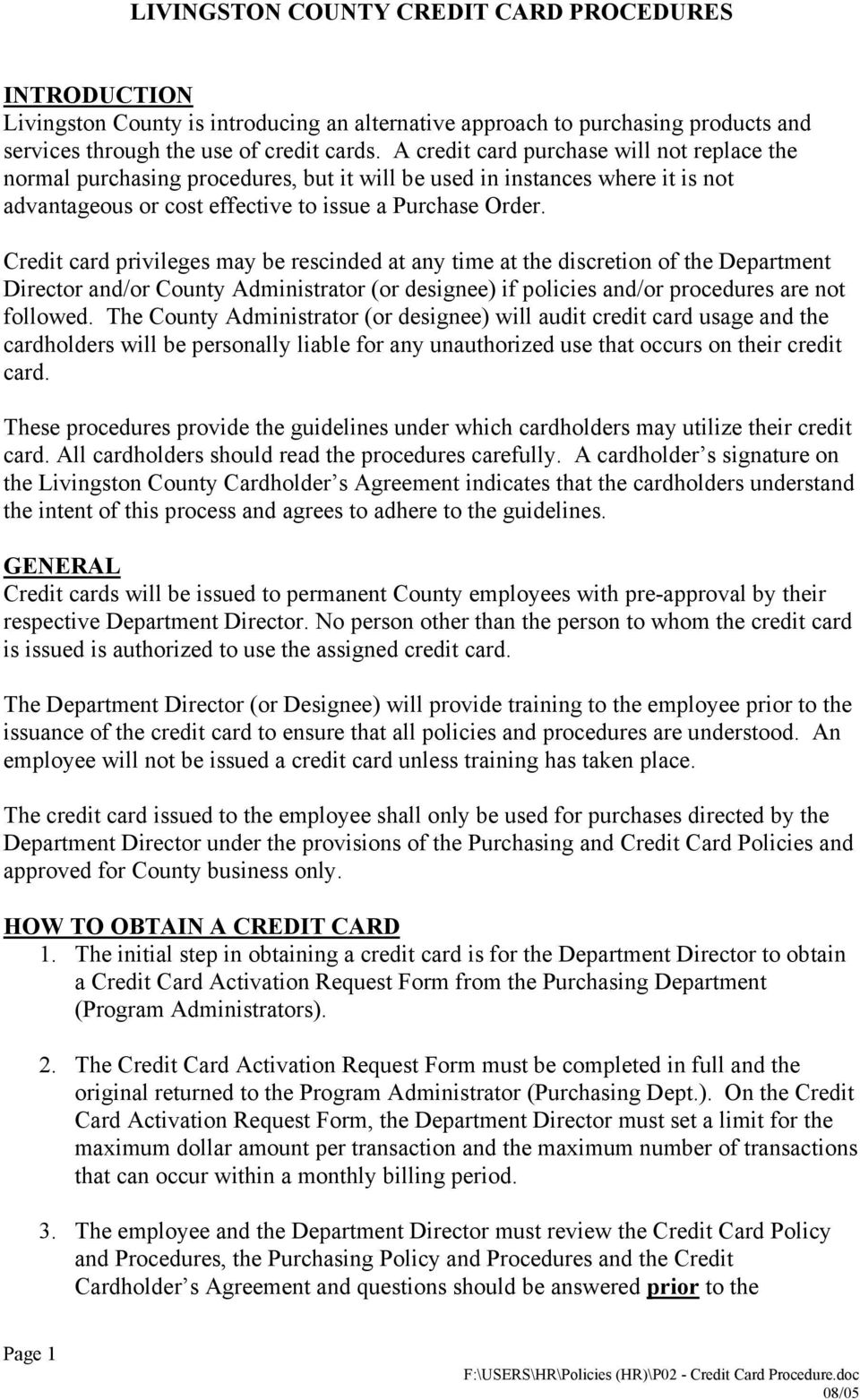 Credit card privileges may be rescinded at any time at the discretion of the Department Director and/or County Administrator (or designee) if policies and/or procedures are not followed.