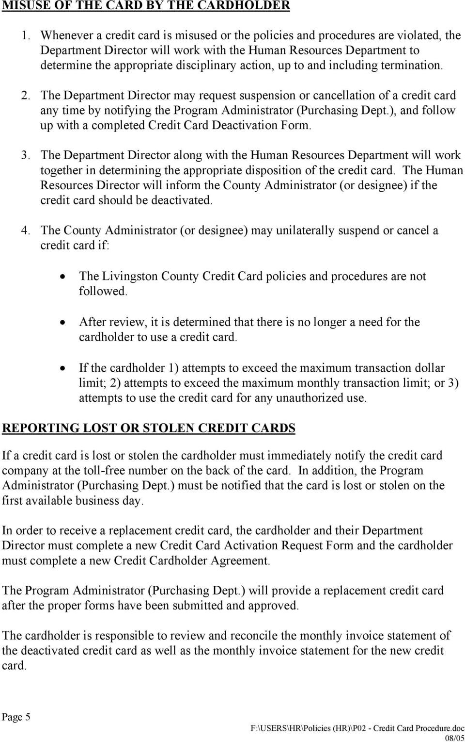 up to and including termination. 2. The Department Director may request suspension or cancellation of a credit card any time by notifying the Program Administrator (Purchasing Dept.