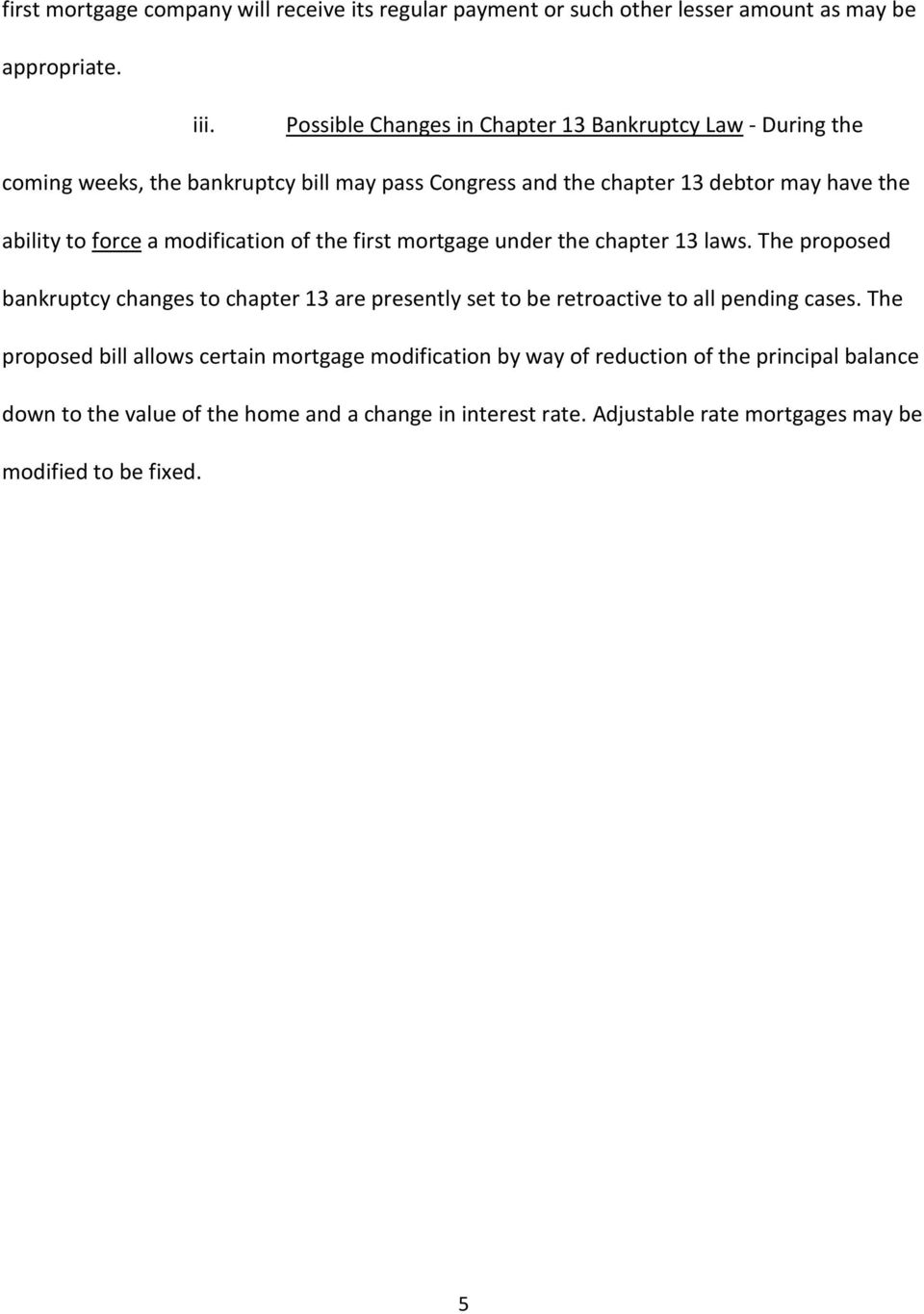 force a modification of the first mortgage under the chapter 13 laws.