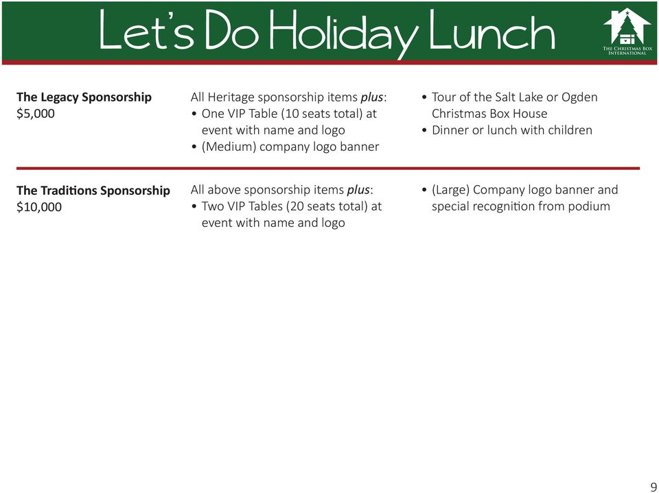 Lake or Ogden Dinner or lunch with children The Traditions Sponsorship $10,000 Two VIP Tables (20