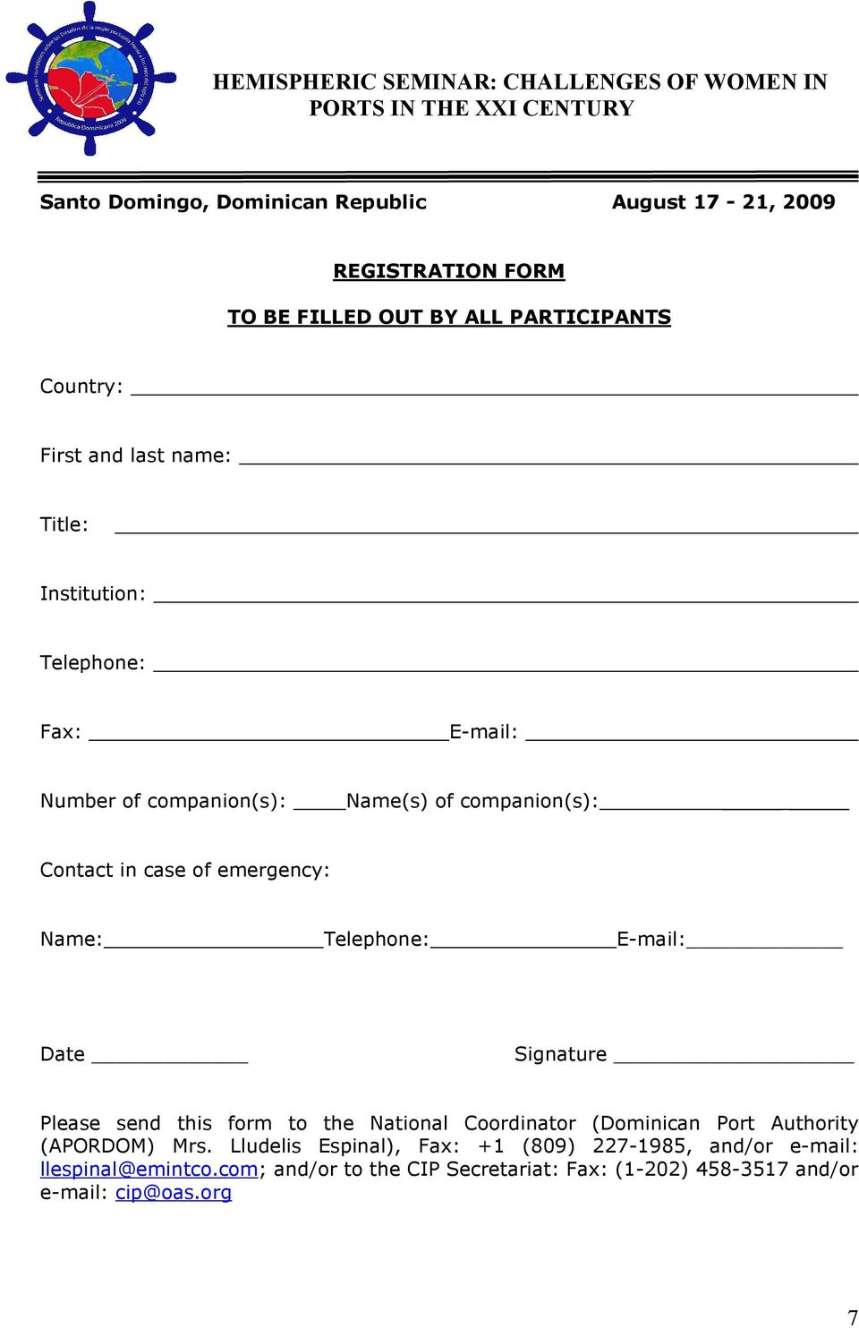 in case of emergency: Name: Telephone: E-mail: Date Signature Please send this form to the National Coordinator (Dominican Port Authority (APORDOM) Mrs.