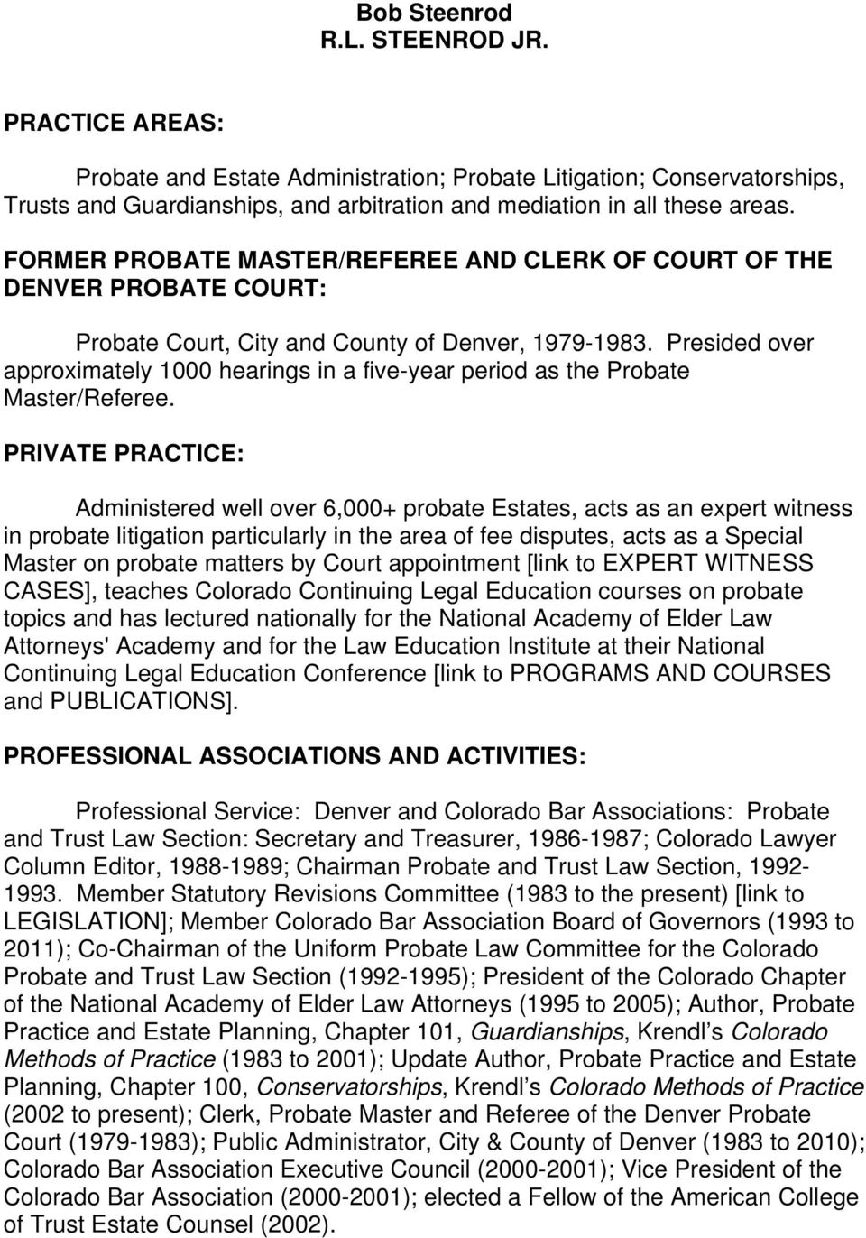 Presided over approximately 1000 hearings in a five-year period as the Probate Master/Referee.