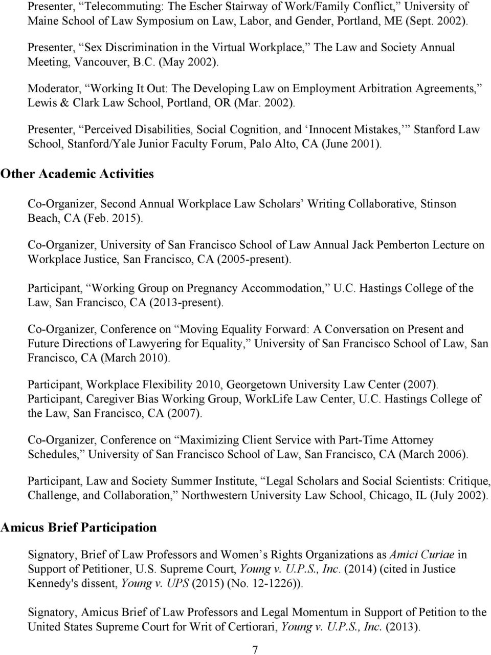 Moderator, Working It Out: The Developing Law on Employment Arbitration Agreements, Lewis & Clark Law School, Portland, OR (Mar. 2002).