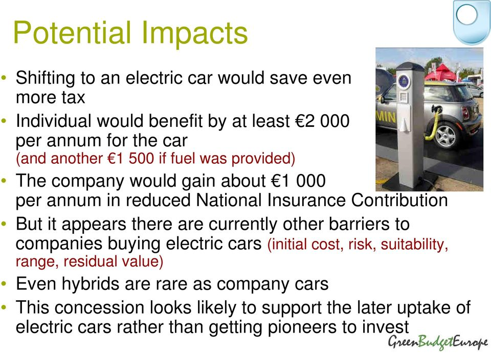 appears there are currently other barriers to companies buying electric cars (initial cost, risk, suitability, range, residual value) Even