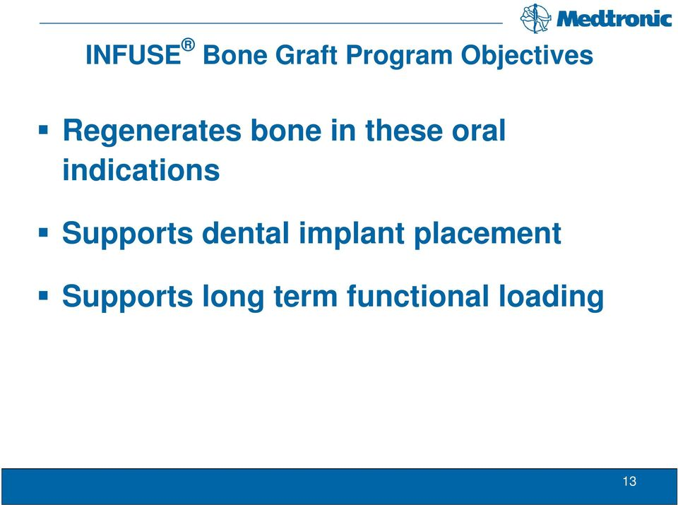 indications Supports dental implant