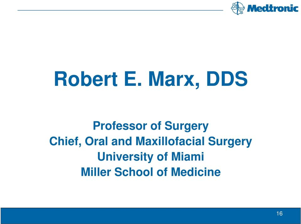 Chief, Oral and Maxillofacial