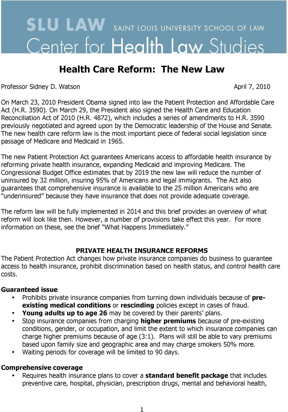 The new health care refrm law is the mst imprtant piece f federal scial legislatin since passage f Medicare and Medicaid in 1965.