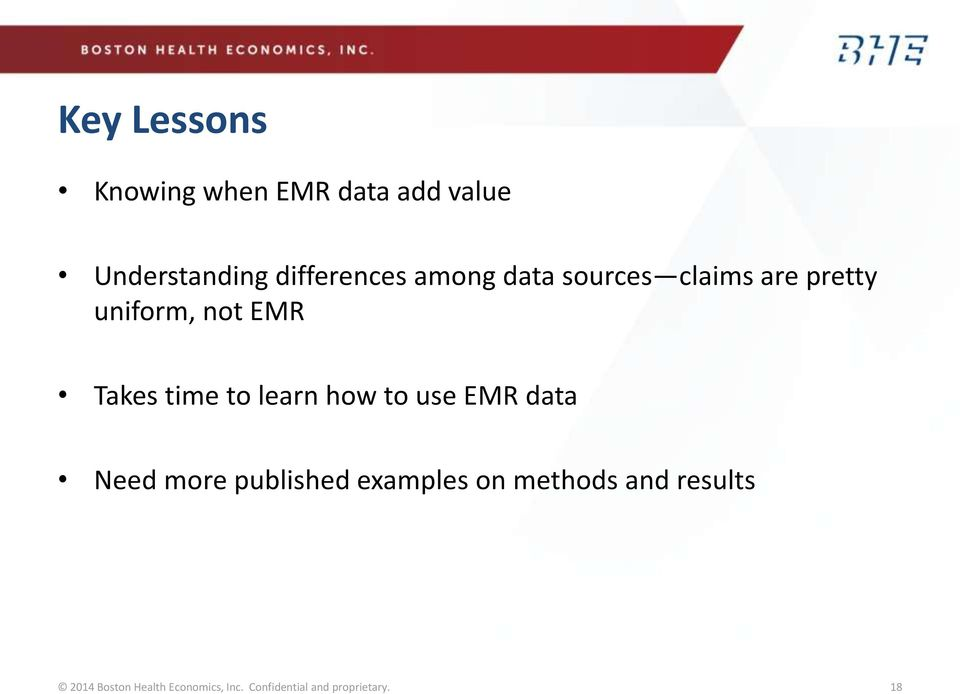 learn how to use EMR data Need more published examples on methods and