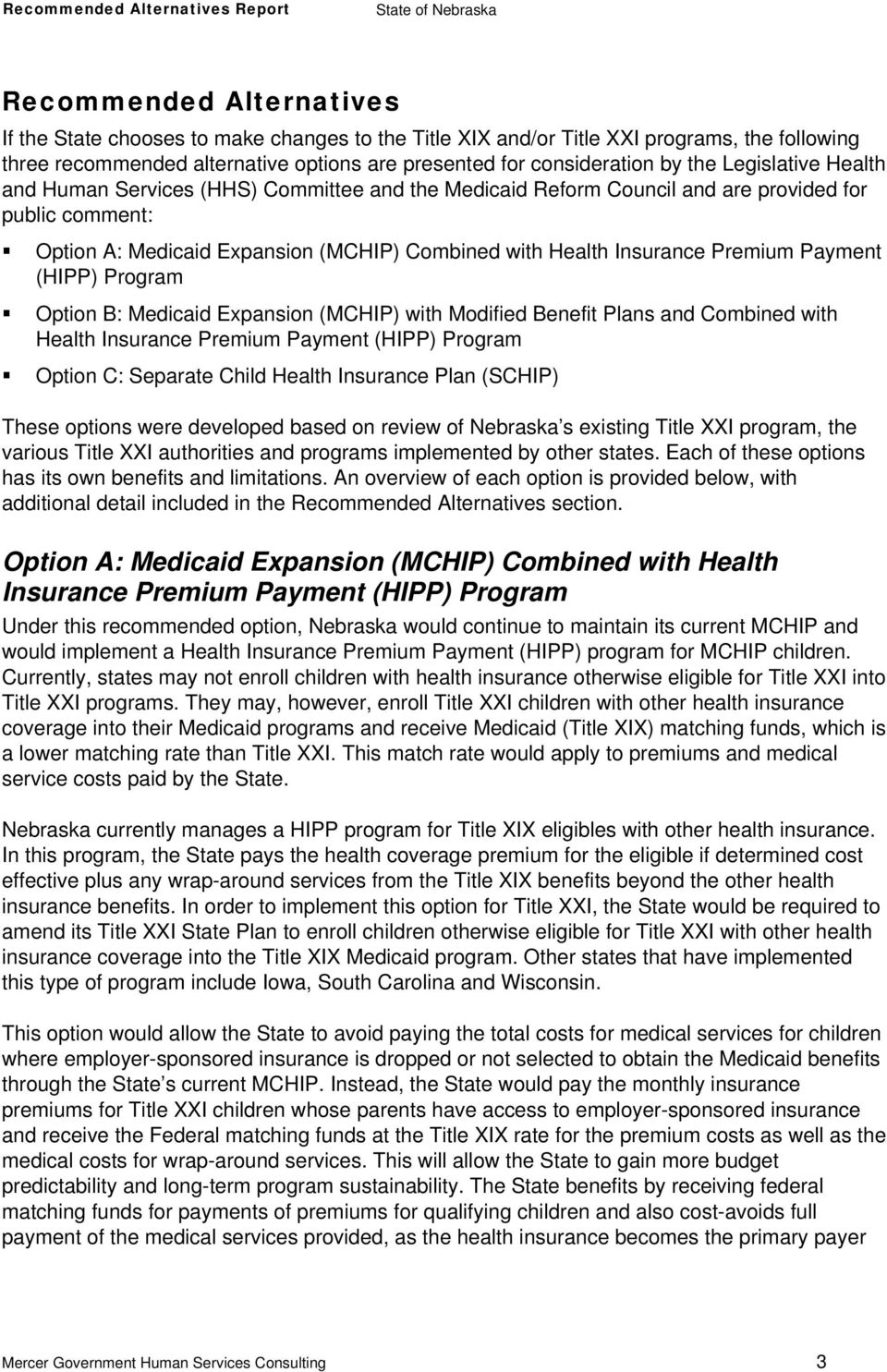 Payment (HIPP) Program Option B: Medicaid Expansion (MCHIP) with Modified Benefit Plans and Combined with Health Insurance Premium Payment (HIPP) Program Option C: Separate Child Health Insurance