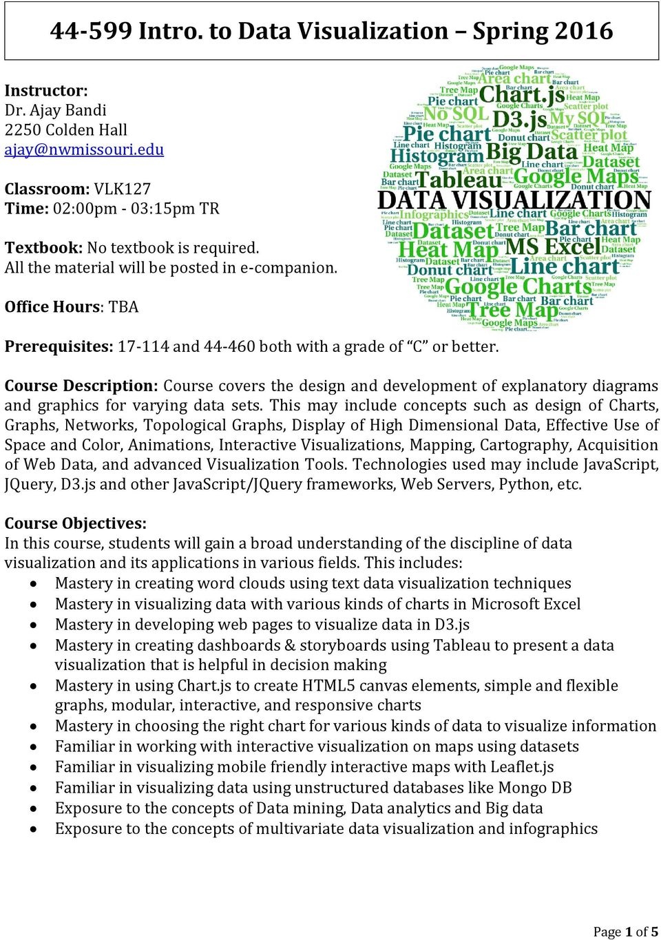 Course Description: Course covers the design and development of explanatory diagrams and graphics for varying data sets.