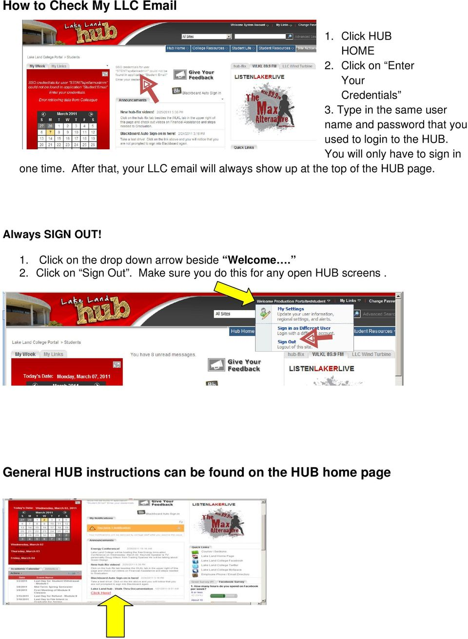 After that, your LLC email will always show up at the top of the HUB page. Always SIGN OUT! 1.
