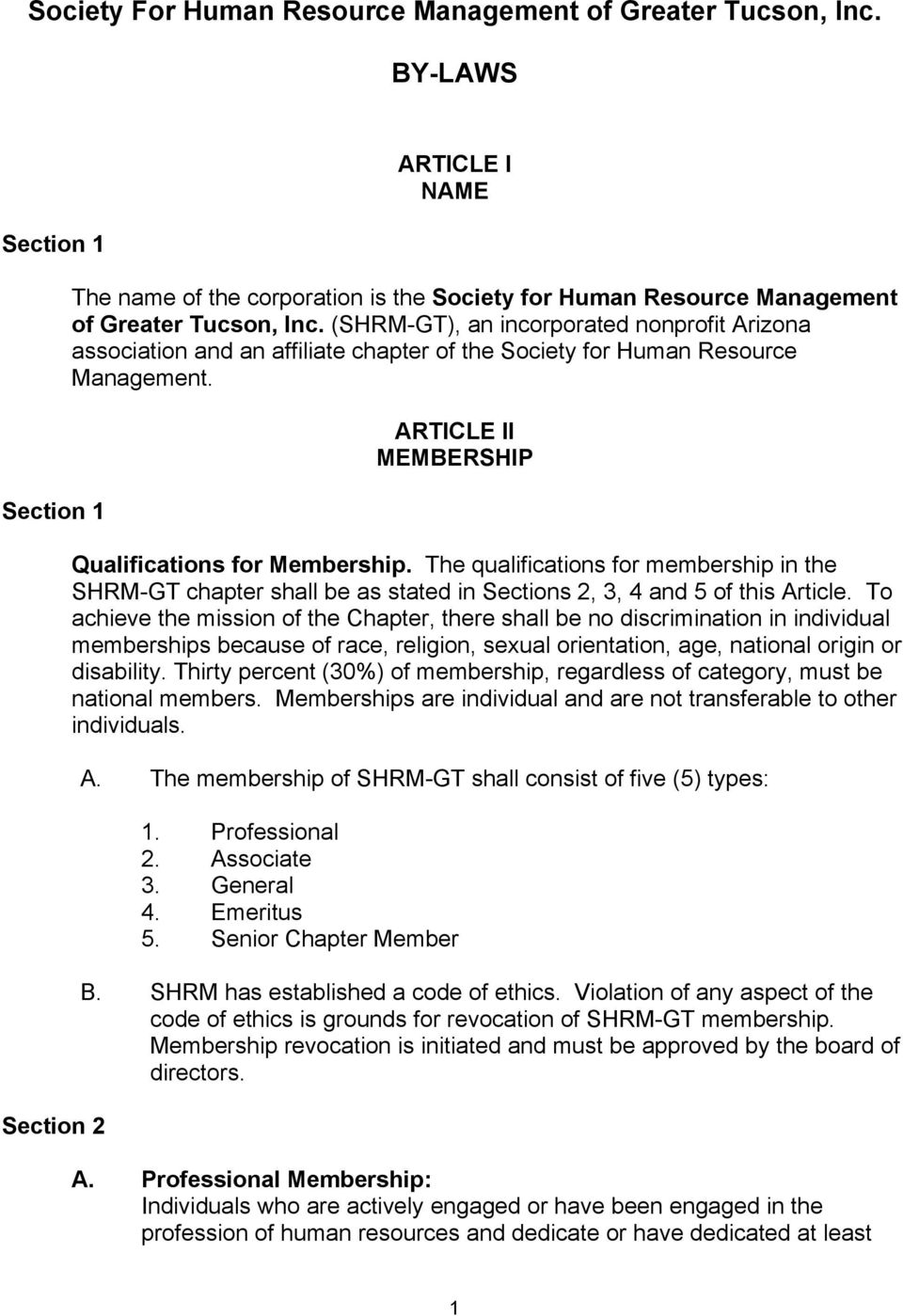 The qualifications for membership in the SHRM-GT chapter shall be as stated in Sections 2, 3, 4 and 5 of this Article.