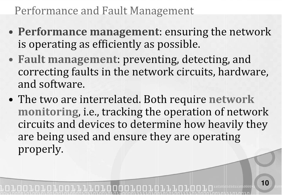 Fault management: preventing, detecting, and correcting faults in the network circuits, hardware, and