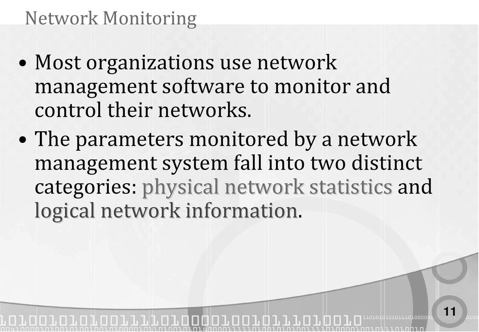 The parameters monitored by a network management system fall into