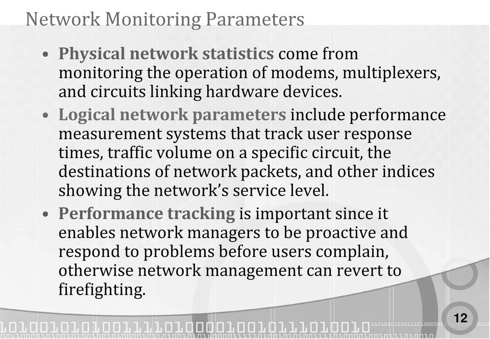 Logical network parameters include performance measurement systems that track user response times, traffic volume on a specific circuit, the