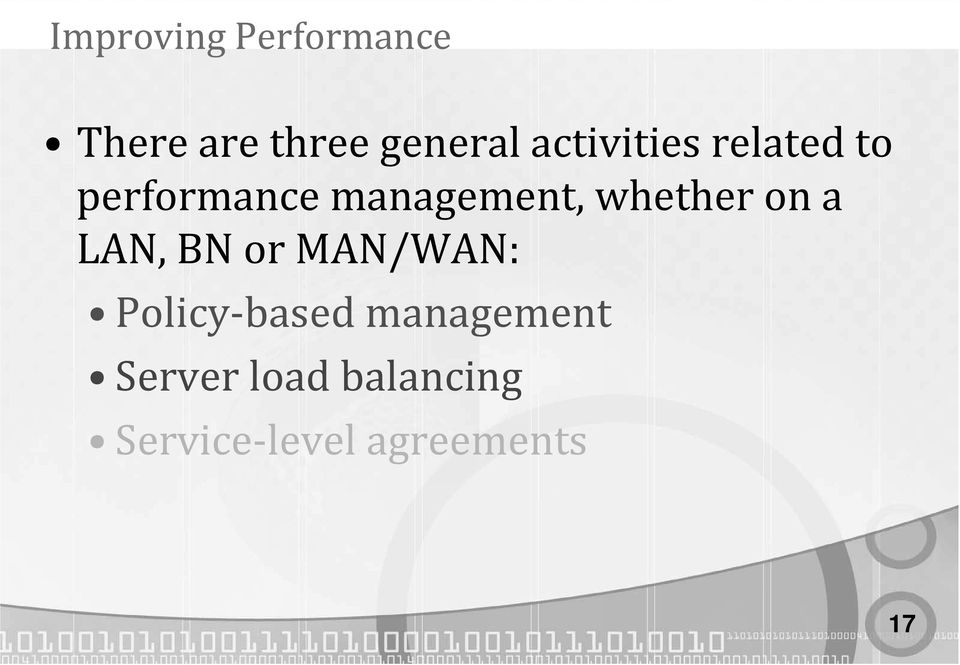 whether on a LAN, BN or MAN/WAN: Policy based