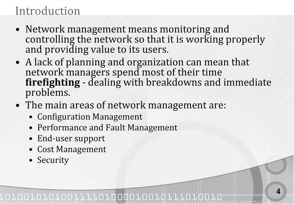 A lack of planning and organization can mean that network managers spend most of their time firefighting