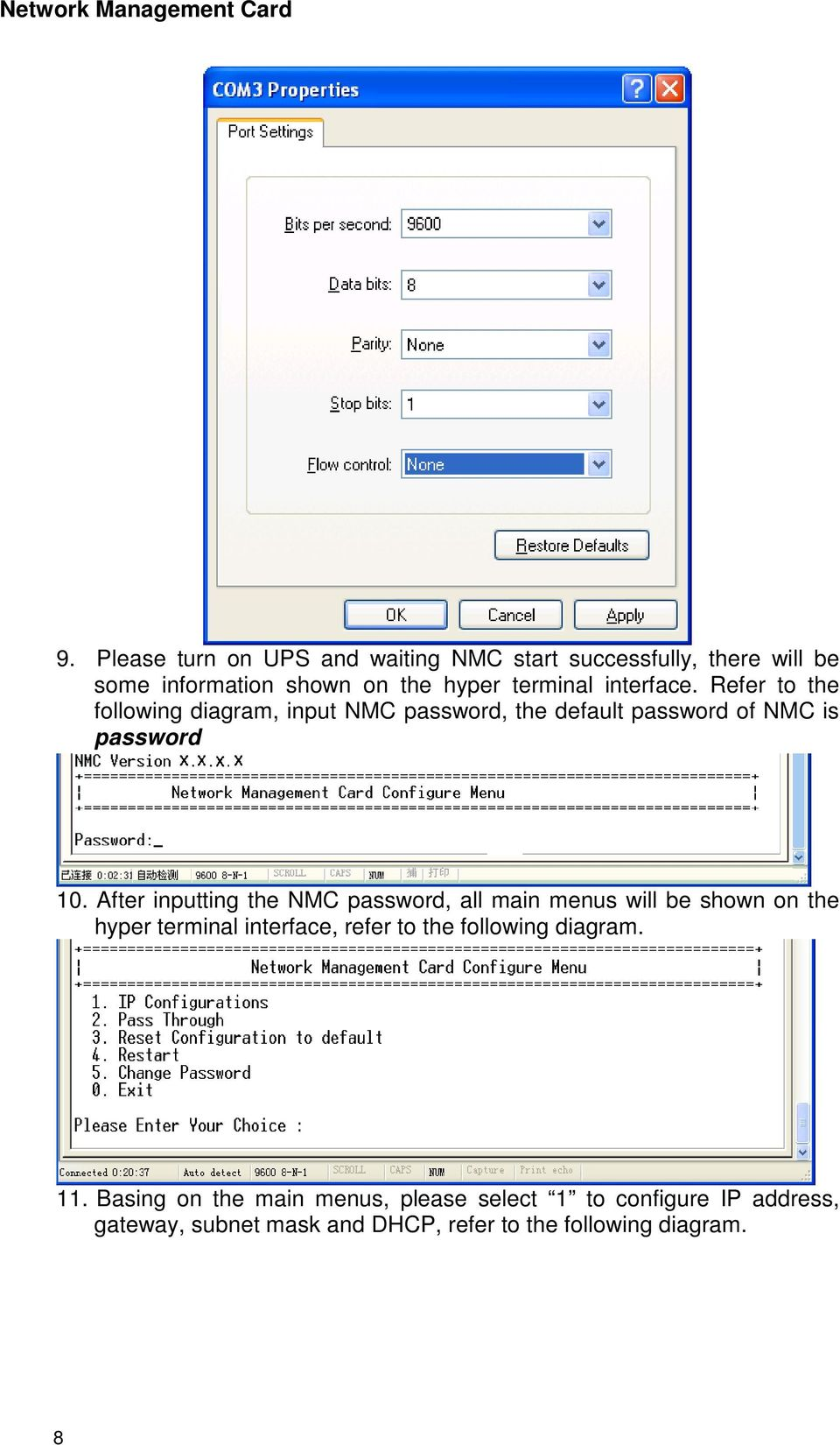 After inputting the NMC password, all main menus will be shown on the hyper terminal interface, refer to the following